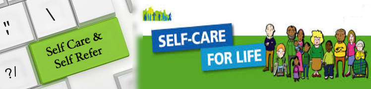 Self Care and Self Refer. Self-Care For Life.